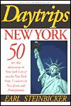 Daytrips New York: 50 One Day Adventures in New York City and Nearby New York State, Connecticut, New Jersey and Pennsylvania - Earl Steinbicker, Earl Stienbicker