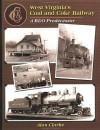 West Virginia's Coal and Coke Railroad: A B&O Predecessor - Alan R. Clarke