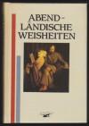 Abendländische Weisheiten. - Manfred Barthel