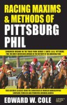 Racing Maxims & Methods of Pittsburg Phil - Edward Cole