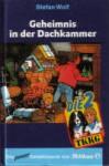 Geheimnis in der Dachkammer - Stefan Wolf
