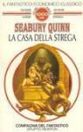 La casa della strega - Seabury Quinn, Gianni Pilo