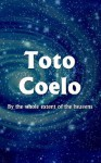 Toto Coelo: By the Whole Extent of the Heavens - Bob Miller