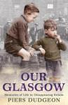 Our Glasgow - Piers Dudgeon