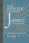 The Epistle of James: A Commentary - Archbishop Dmitri Royster, Rod Dreher