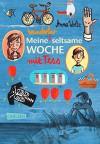 Meine wunderbar seltsame Woche mit Tess - Anna Woltz, Regina Kehn, Andrea Kluitmann