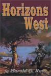 Horizons West - Harold G. Ross