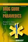Drug Guide for Paramedics (2nd Edition) - Richard A. Cherry MS EMT-P, Bryan E. Bledsoe