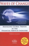 Waves of Change: Managing Global Trends in the Financial Services Industry - Patrick Callioni