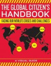 The Global Citizen's Handbook: Facing Our World's Crises and Challenges - The World Bank, The World Bank