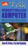 Trik Mengoptimalkan Komputer - Onno W. Purbo, Yus Dwi Handoko