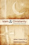 Islam & Christianity - James F. Gauss, Tom White