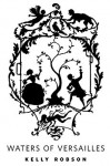 Waters of Versailles: A Tor.Com Original - Kelly Robson