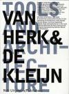 Van Herk & de Kleijn: Tools and Architecture - Arne Van Herk, Arne Van Herk