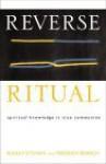 Reverse Ritual - Rudolf Steiner, Friedrich Benesch