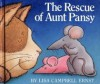 The Rescue of Aunt Pansy - Lisa Campbell Ernst