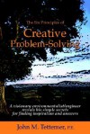 The Six Principles of Creative Problem-Solving - John M. Tettemer