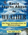 Rosie Learns About the Weather: An Easy Introduction to Meteorology (Rosie Learns About Science Book 2) - Diane Kirkpatrick, Melissa Kirkpatrick