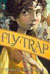 [(Fly Trap )] [Author: Frances Hardinge] [Oct-2012] - Frances Hardinge
