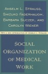 Social Organization of Medical Work - Anselm L. Strauss
