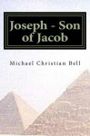 Joseph - Son of Jacob - Michael Bell