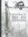 Las Aventuras de Max y Su Ojo Submarino - Luigi Amara, Jonathan Farr