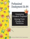 Assessing Student Progress: Moving from Grades to Portfolios (Professional Development Kit) - John H. Lounsbury