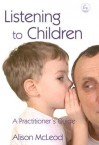 Listening to Children: A Practitioner's Guide - Alison McLeod