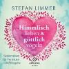 Himmlisch lieben und göttlich vögeln: Seelenreisen für Vertrauen und Hingabe - Stefan Limmer, Frank Behnke, Deutschland Random House Audio
