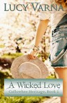 A Wicked Love (Cullowhee Heritage) (Volume 2) - Lucy Varna