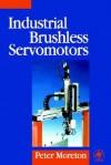 Industrial Brushless Servomotors - Peter Moreton