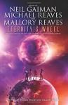 Eternity's Wheel (InterWorld Trilogy) - Neil Gaiman, Mallory Reaves, Michael Reaves