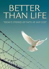 Better Than Life: Today's Stories of Faith at Any Cost - Discovery House Publishers