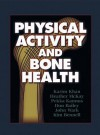 Physical Activity and Bone Health - Karim Khan, Don Bailey