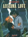 Blueberry, tome 23 : Arizona love - Jean-Michel Charlier, Jean Giraud