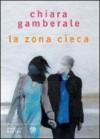 La zona cieca - Chiara Gamberale