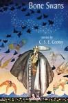 Bone Swans - C.S.E. Cooney, Gene Wolfe