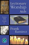 Lectionary Worship Aids: Series VII, Cycle C - Frank Ramirez