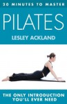 20 MINUTES TO MASTER ... PILATES (Thorsons First Directions) - Lesley Ackland