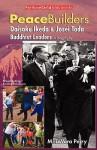 Peacebuilders--Daisaku Ikeda & Josei Toda, Buddhist Leaders - M. Perry