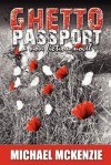 Ghetto Passport - Michael McKenzie