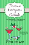 Christmas Confessions and Cocktails: A Humorous Holiday Memoir with Sassy Drink Recipes - Vicki Lesage