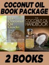 Book Package: The Coconut Oil Guide: How to Stay Healthy, Lose Weight and Feel Good through Use of Coconut Oil & The Coconut Oil Handbook: How to Lose Weight, Improve Cholesterol, Alleviate Allergies - R. Johnson, Jamie Wright, M. Anderson