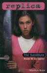 The Substitute (Replica #13) - Marilyn Kaye