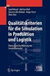 Qualitatskriterien Fur Die Simulation in Produktion Und Logistik: Planung Und Durchfuhrung Von Simulationsstudien - Sigrid Wenzel, Matthias Weiß
