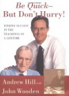 Be Quick - But Don't Hurry - Andrew Hill, John Wooden