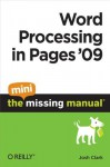 Word Processing in Pages '09: The Mini Missing Manual - Josh Clark