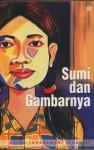 Sumi dan Gambarnya - Ratna Indraswari Ibrahim