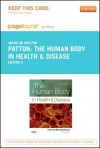 The Human Body in Health & Disease - Pageburst E-Book on Kno (Retail Access Card) - Kevin T. Patton, Gary A. Thibodeau