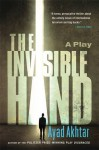 The Invisible Hand - Ayad Akhtar